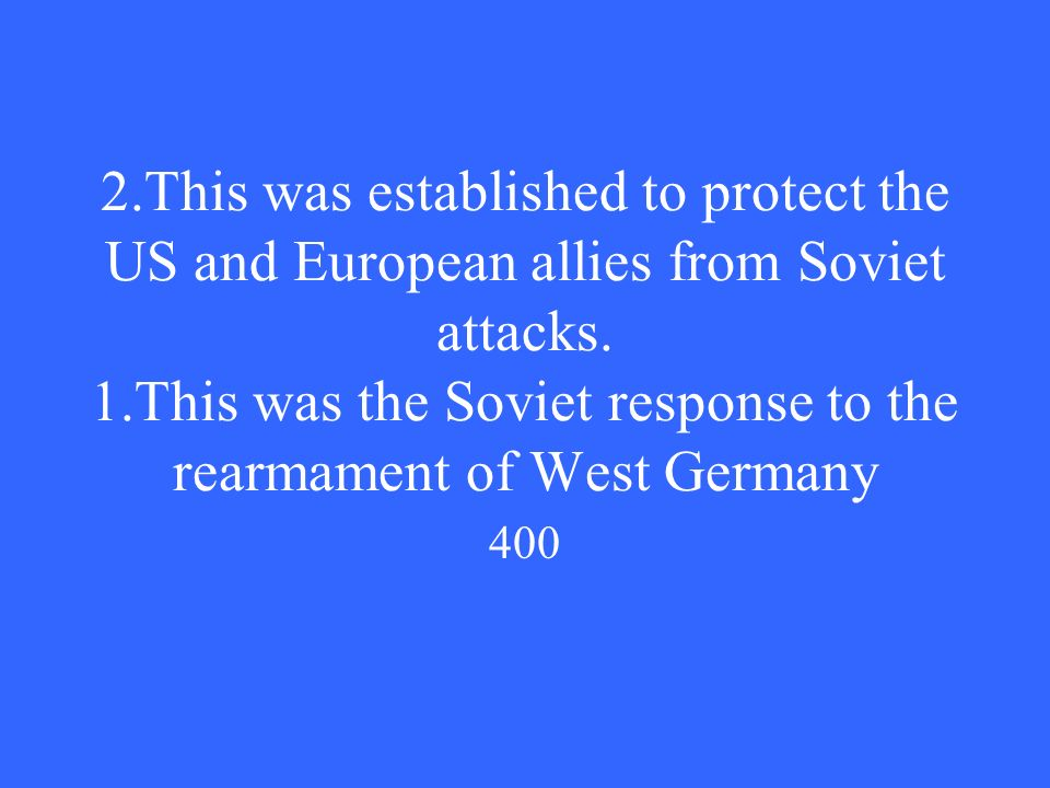 2.This was established to protect the US and European allies from Soviet attacks.