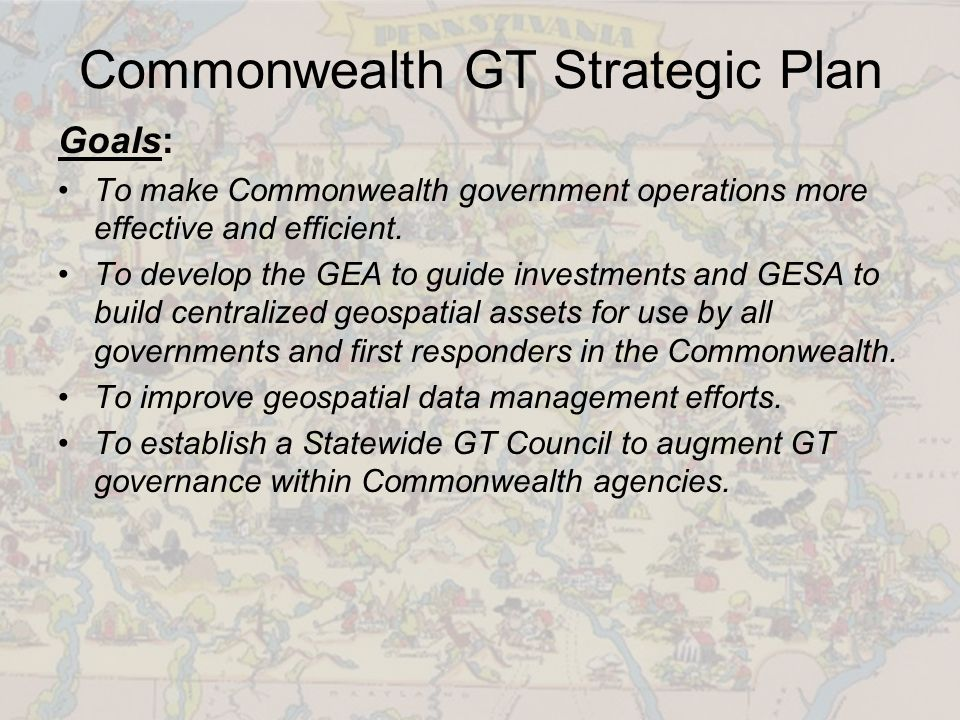 Commonwealth GT Strategic Plan Goals: To make Commonwealth government operations more effective and efficient.