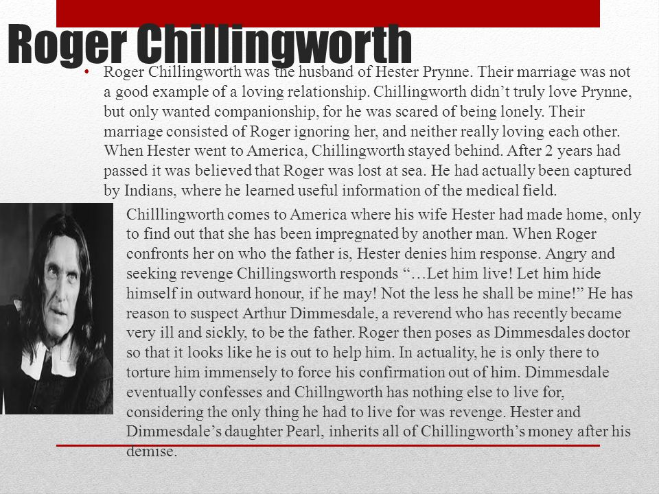 a focus on the character roger chillingworth in nathaniel hawthornes the scarlet letter Find free lessons learned in the scarlet letter and the greatest sin when asked to describe roger chillingworth of nathaniel hawthornes the scarlet.