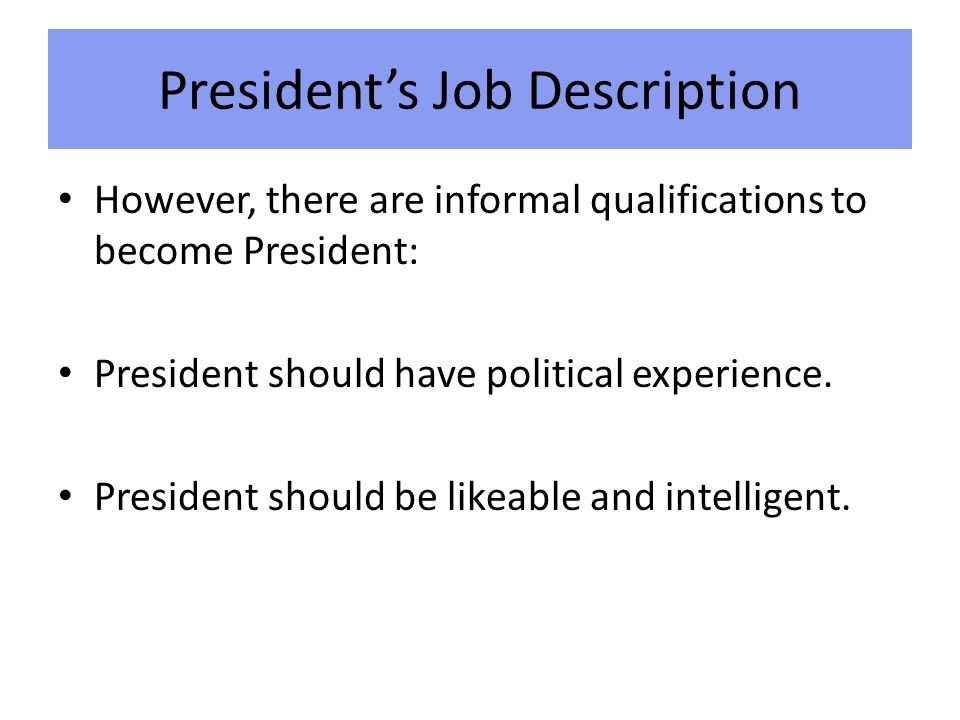 The Executive Branch Presidents Job Description The President of – President Job Description