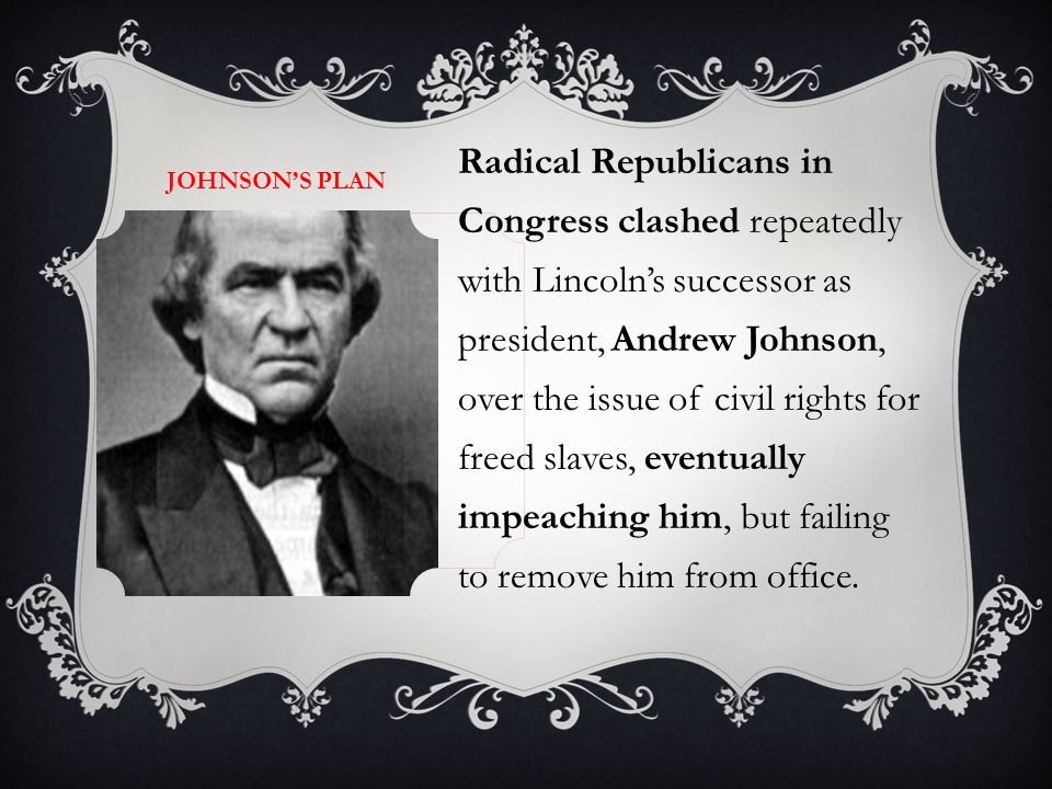 the conflict between the radical republicans and president johnson