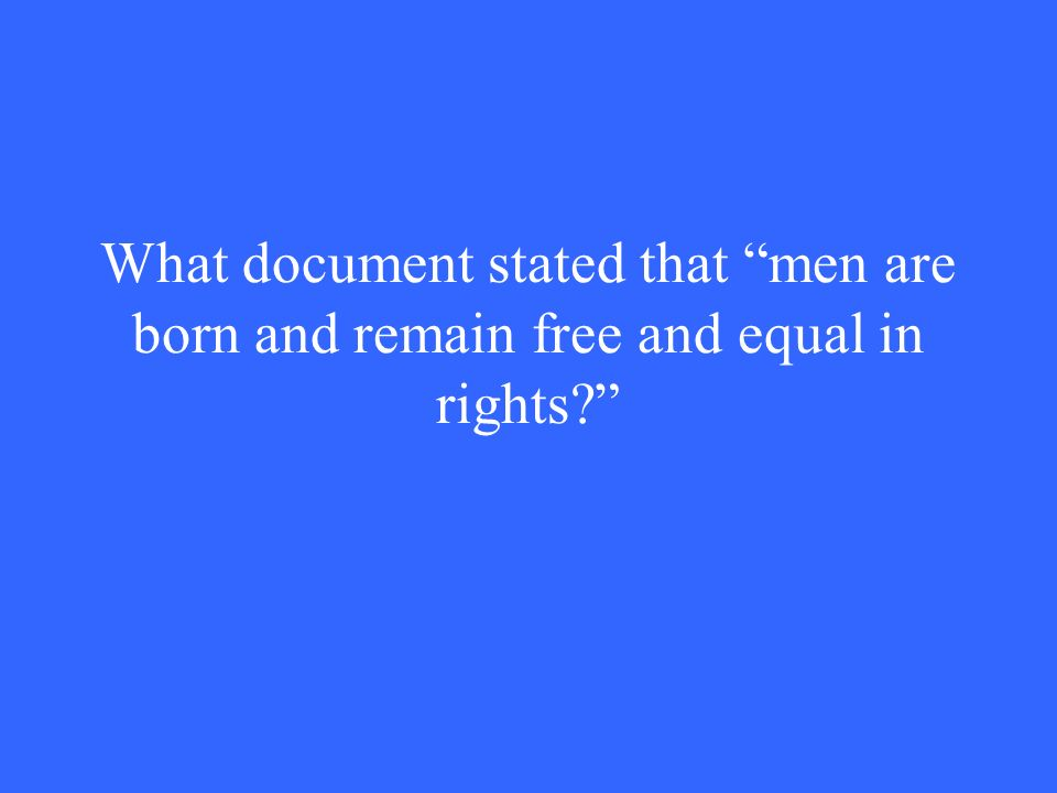 What document stated that men are born and remain free and equal in rights