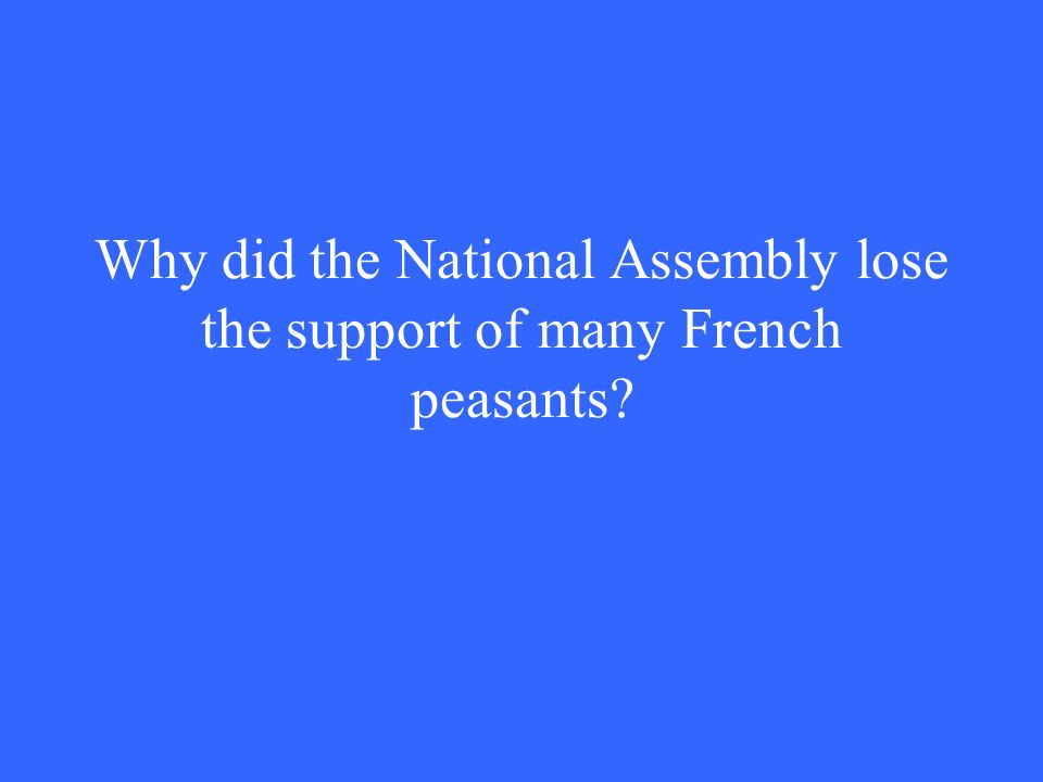 Why did the National Assembly lose the support of many French peasants