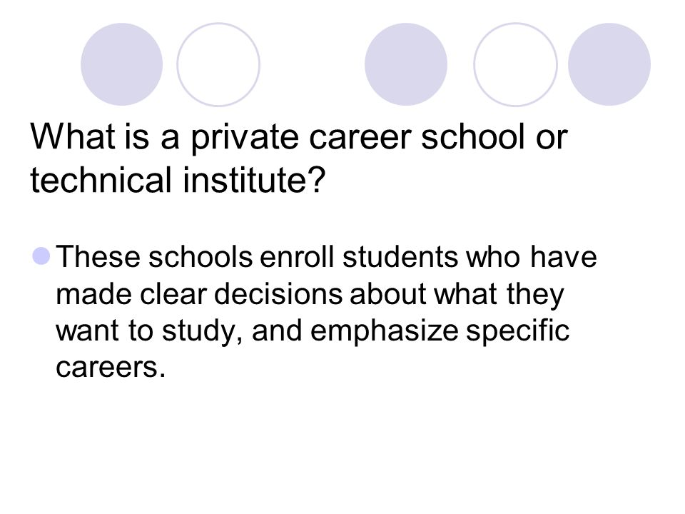 What is a private career school or technical institute.