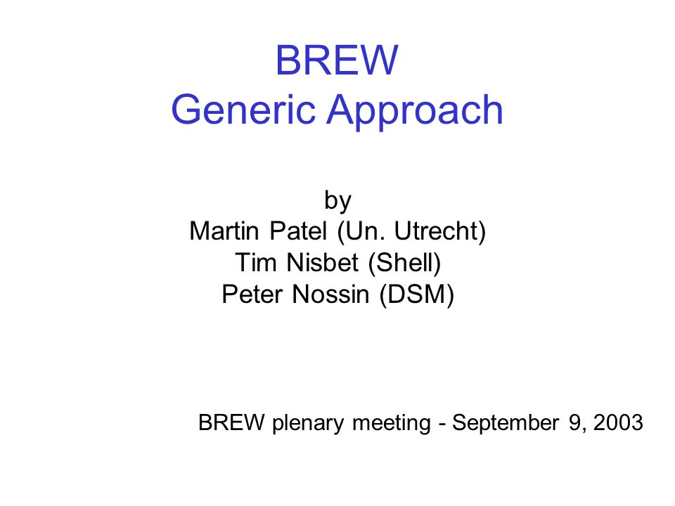 BREW Generic Approach by Martin Patel (Un.