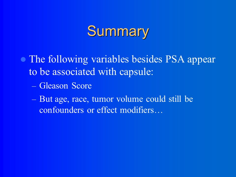 Gleason score and capsule Analysis of Maximum Likelihood Estimates Standard Wald Parameter DF Estimate Error Chi-Square Pr > ChiSq Intercept 1 8.4196 1.0024 70.5458 <.0001 gleason 1 -1.2388 0.1526 65.9389 <.0001