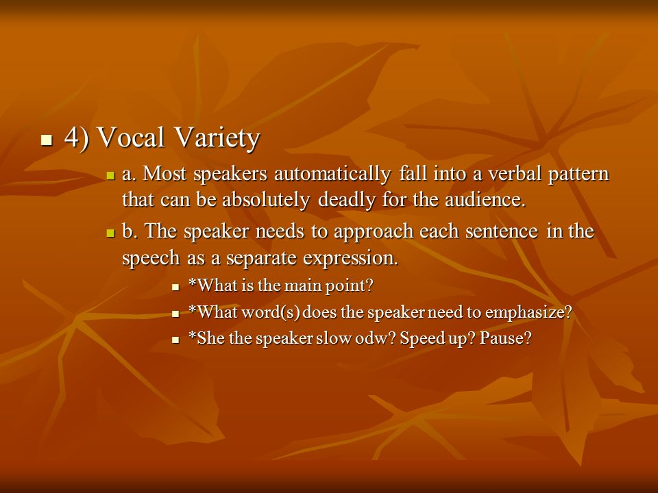 4) Vocal Variety 4) Vocal Variety a.