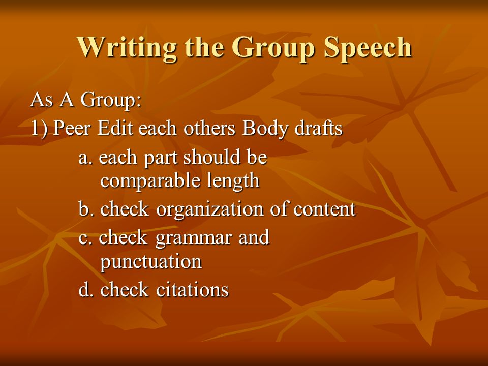 Writing the Group Speech As A Group: 1) Peer Edit each others Body drafts a.