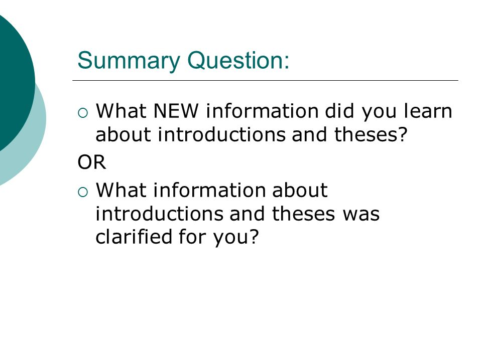 Summary Question:  What NEW information did you learn about introductions and theses.