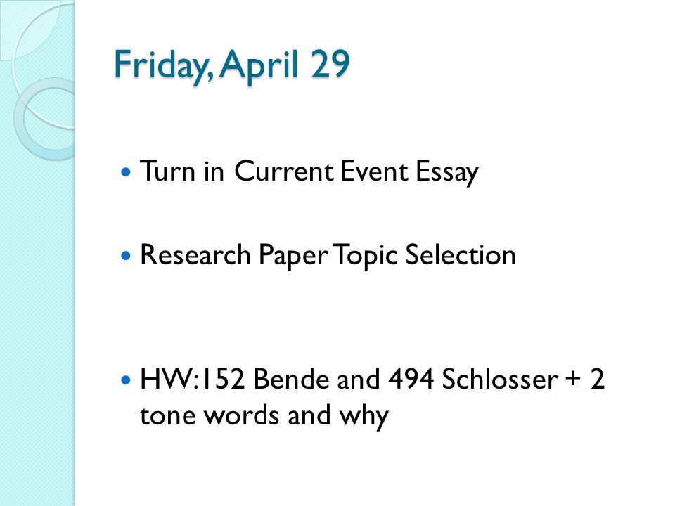 current essay Current event essay - main idea the main idea of writing a current event essay is to describe an actual and interesting situation, in most cases, important for the audience in our era of globalization access to information is very easy, so one can be familiar with plenty of articles or analyses.