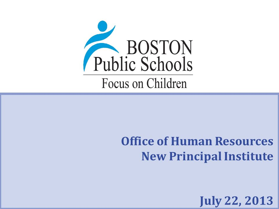 Office of Human Resources New Principal Institute July 22, 2013