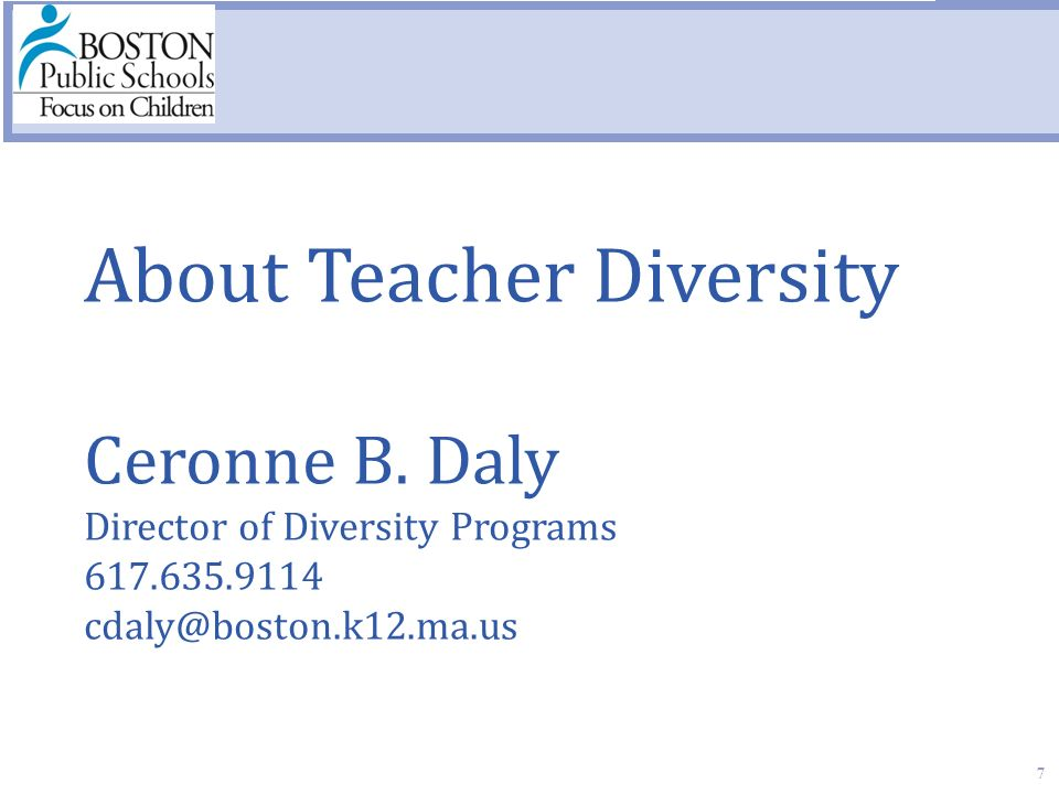 7 About Teacher Diversity Ceronne B.