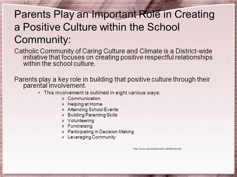 Parents Play an Important Role in Creating a Positive Culture within the School Community: Catholic Community of Caring Culture and Climate is a District-wide initiative that focuses on creating positive respectful relationships within the school culture.