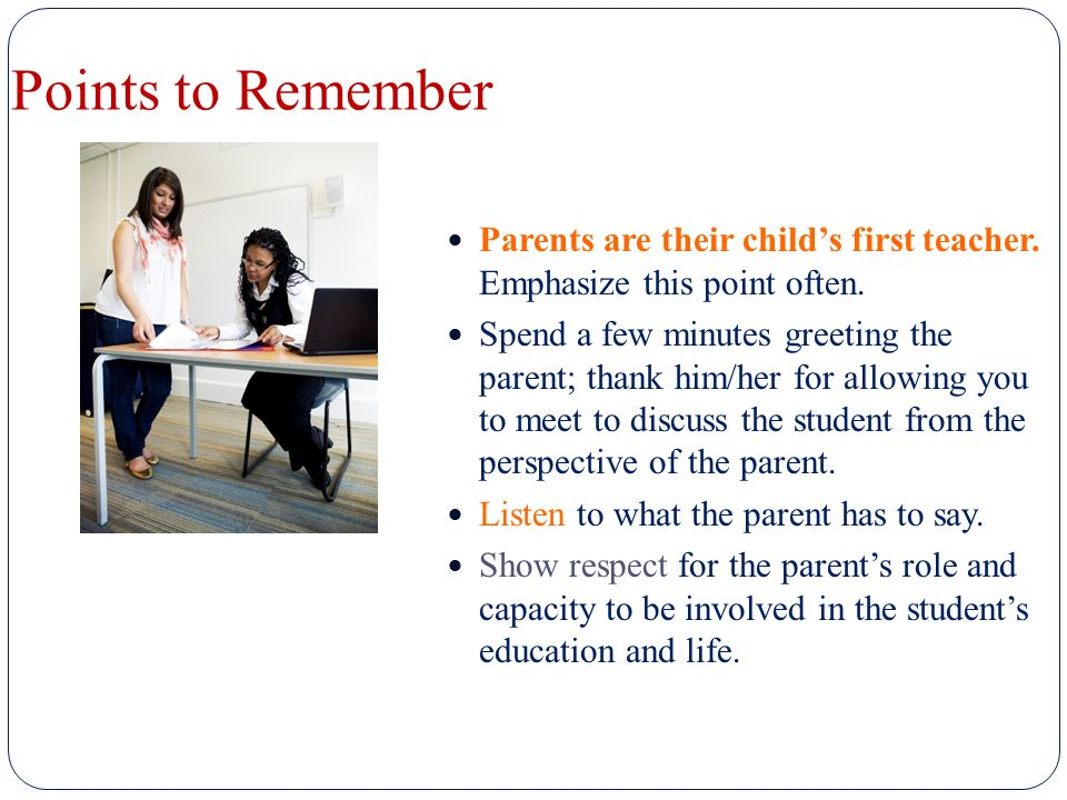 Points to Remember Parents are their child's first teacher.