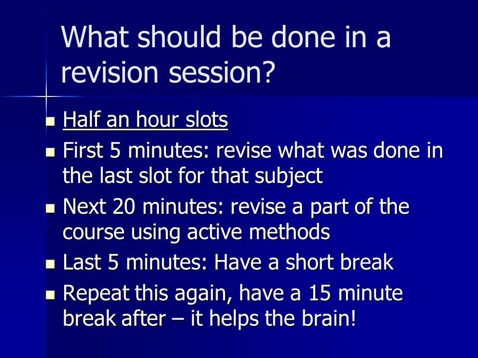 What should be done in a revision session.