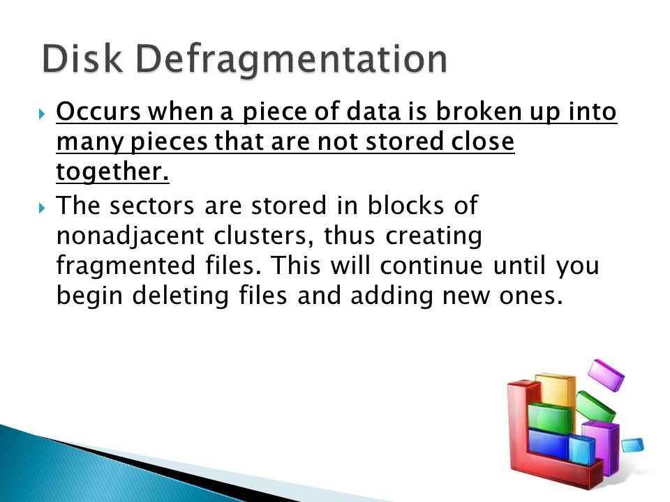  Occurs when a piece of data is broken up into many pieces that are not stored close together.