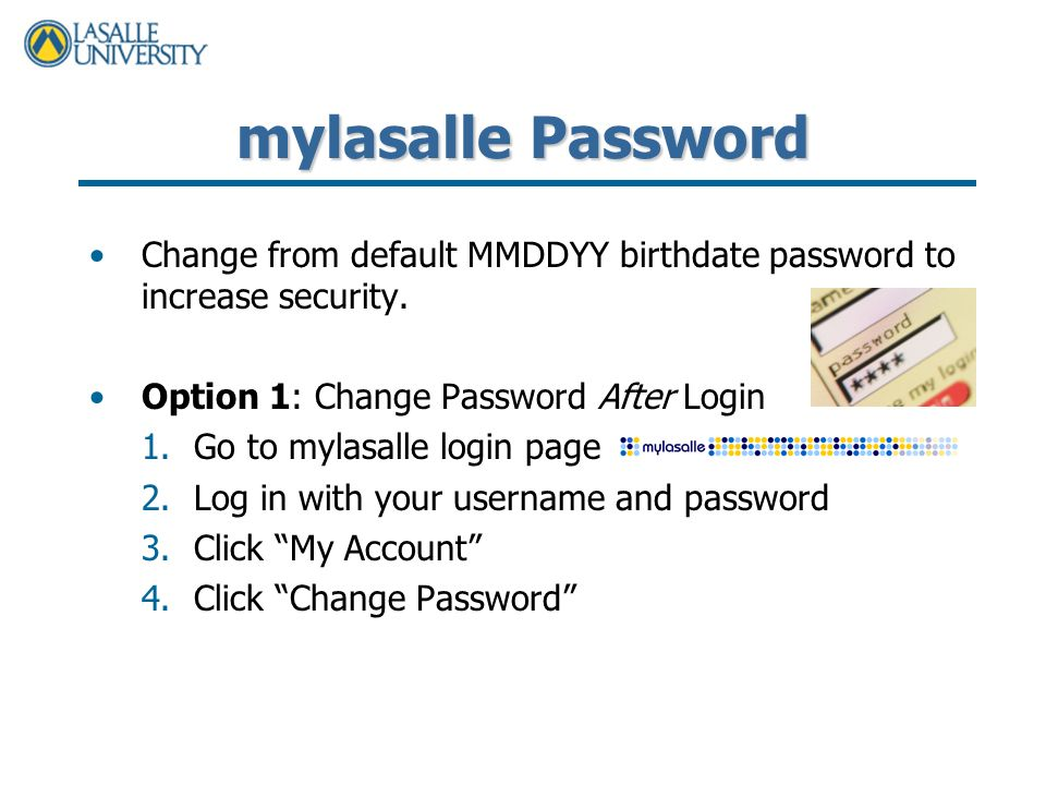 mylasalle Password Change from default MMDDYY birthdate password to increase security.
