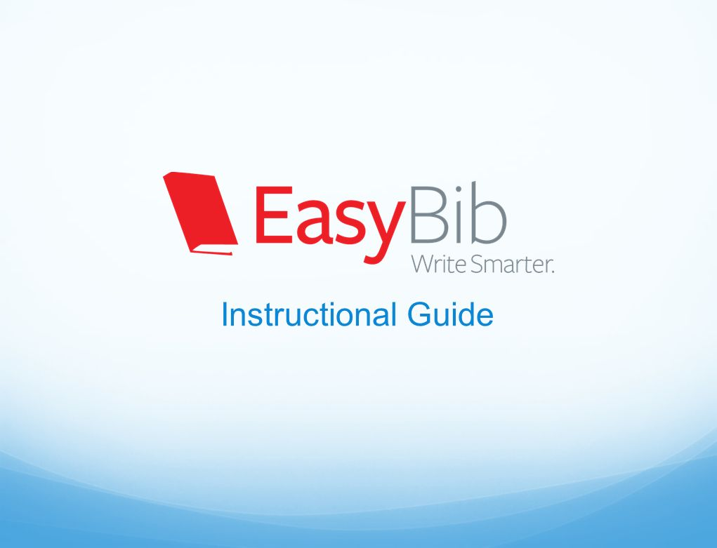 instructional guide how does easybib make research easier 1 instructional guide