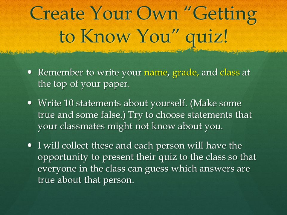 Create Your Own Getting to Know You quiz.