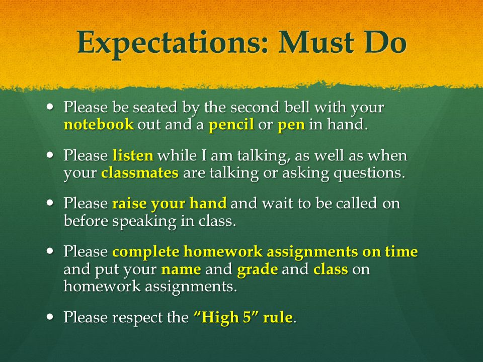Expectations: Must Do Please be seated by the second bell with your notebook out and a pencil or pen in hand.