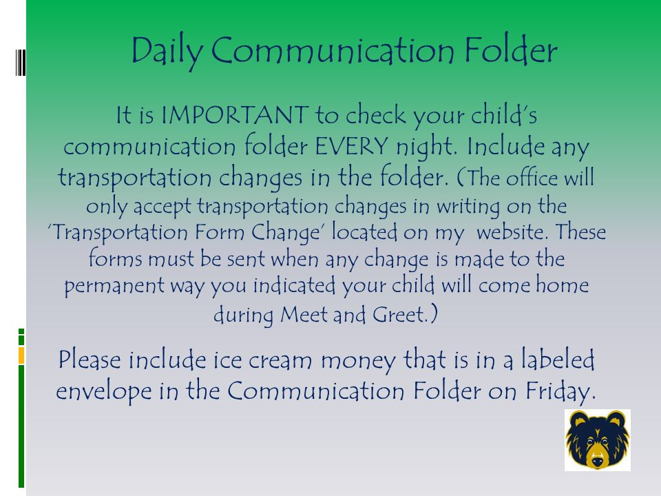 Daily Communication Folder It is IMPORTANT to check your child's communication folder EVERY night.