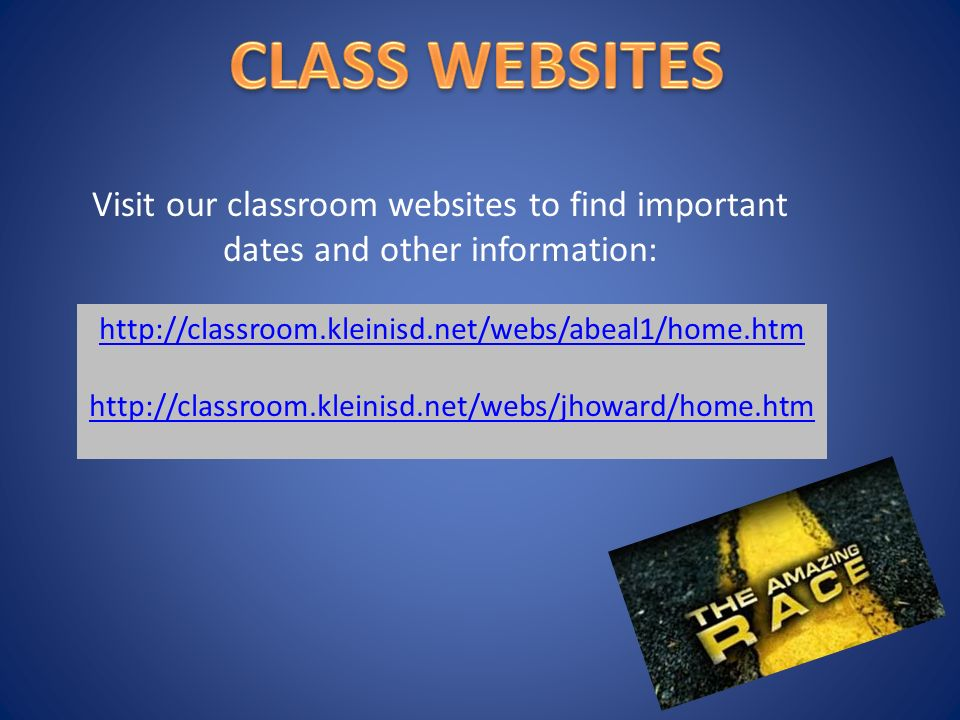 Visit our classroom websites to find important dates and other information: