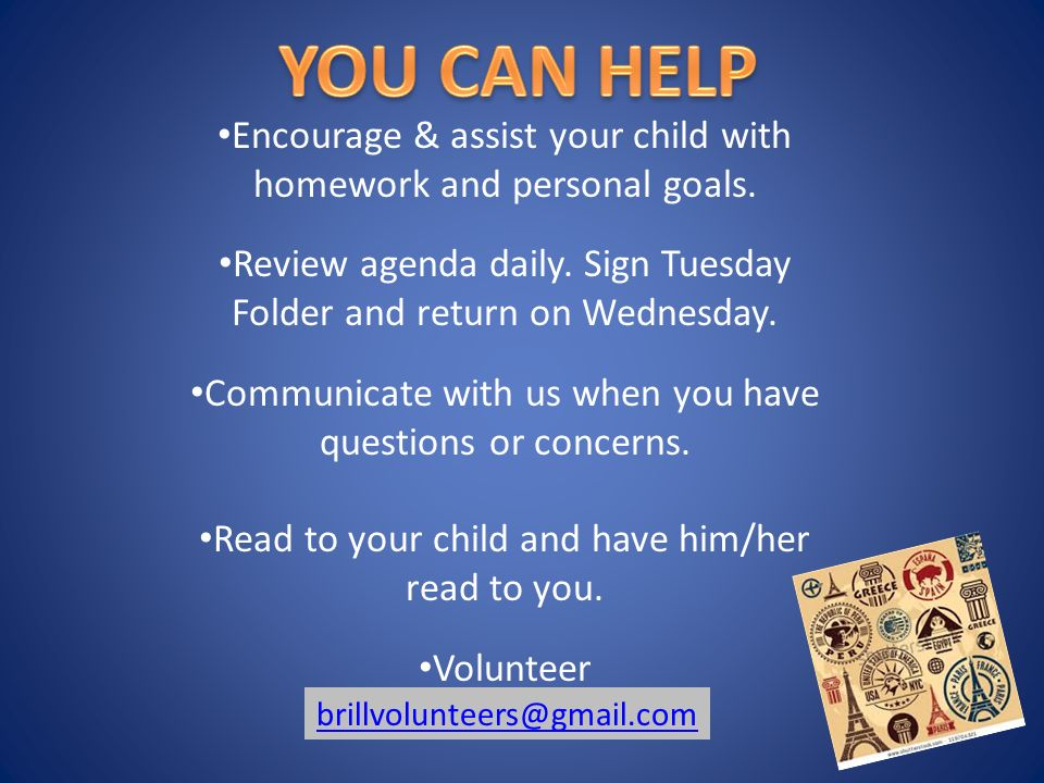 Encourage & assist your child with homework and personal goals.