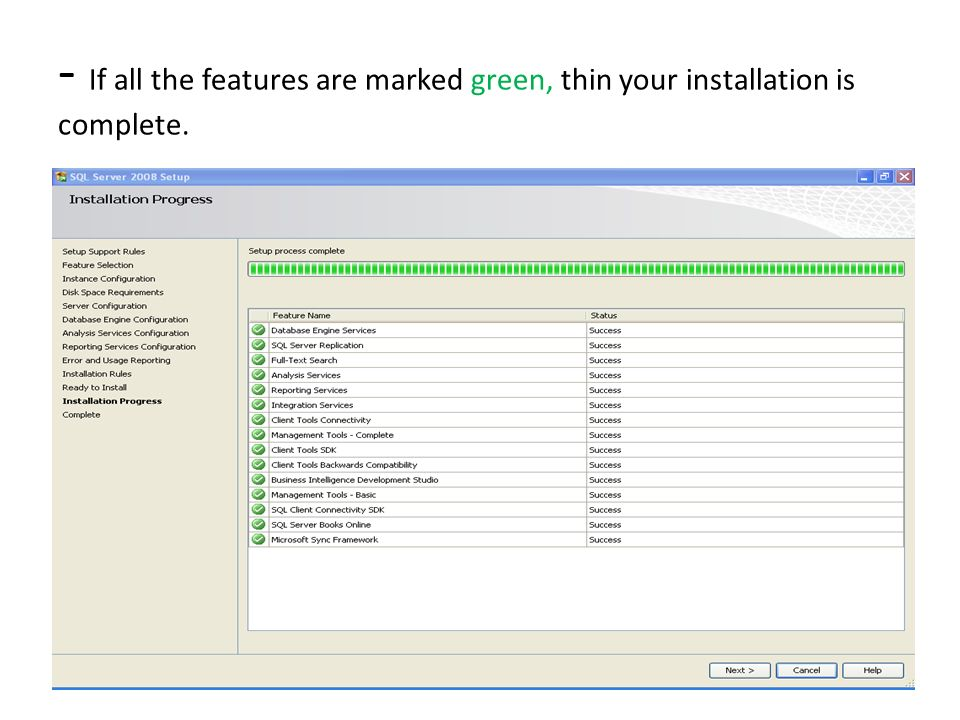 - If all the features are marked green, thin your installation is complete.