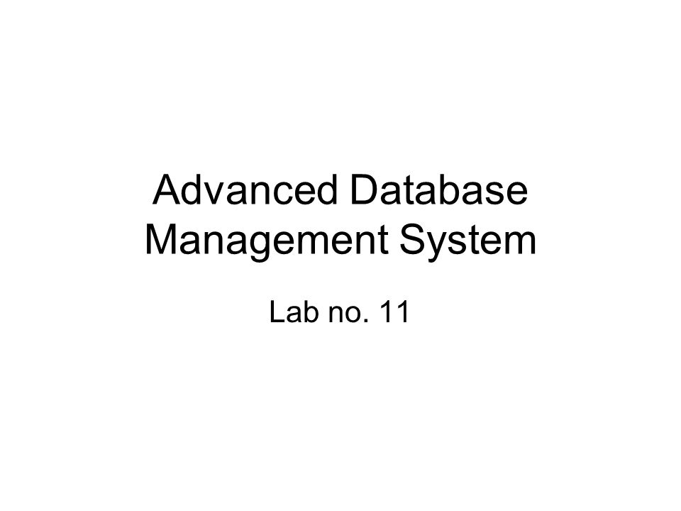 Advanced Database Management System Lab no. 11
