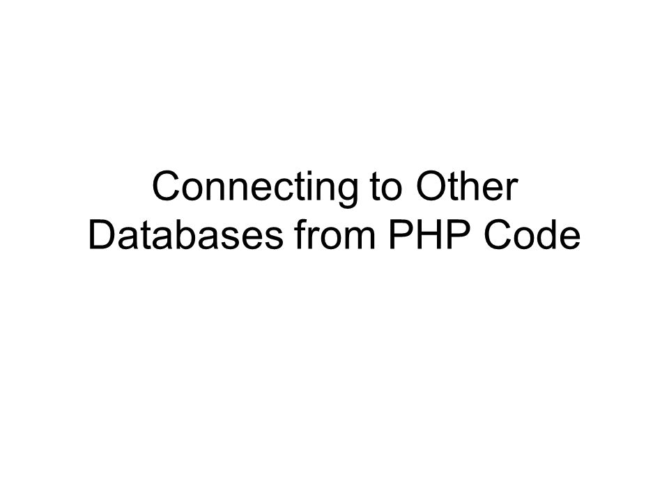 Connecting to Other Databases from PHP Code