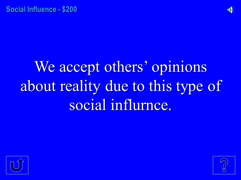 Social Influence - $100 We often do this to avoid rejection or to gain social approval.