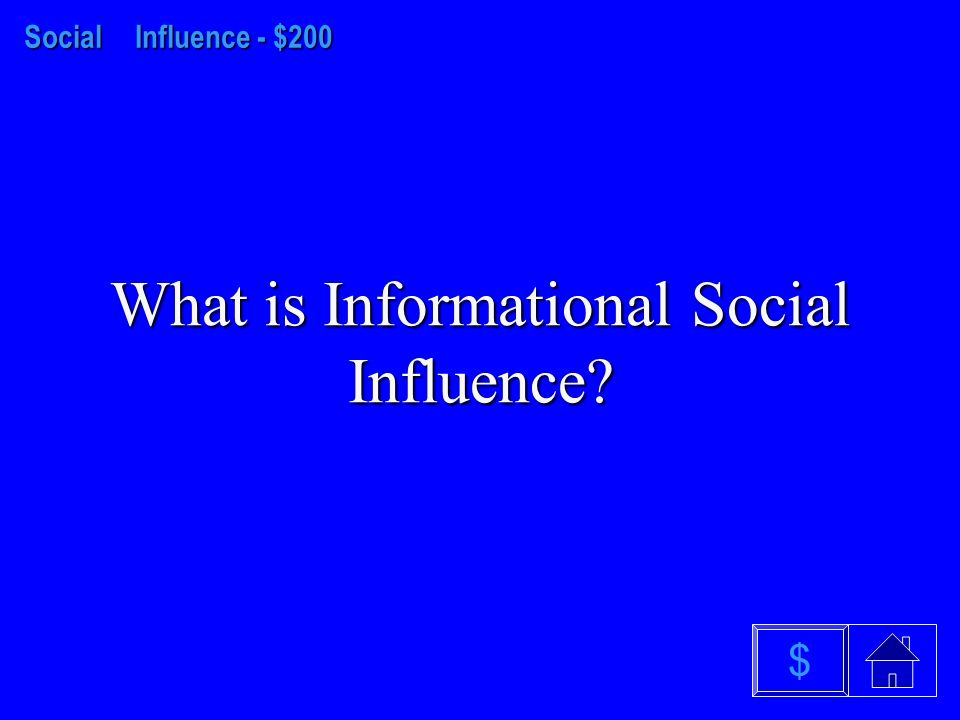 Social Influences - $100 What is conforming $