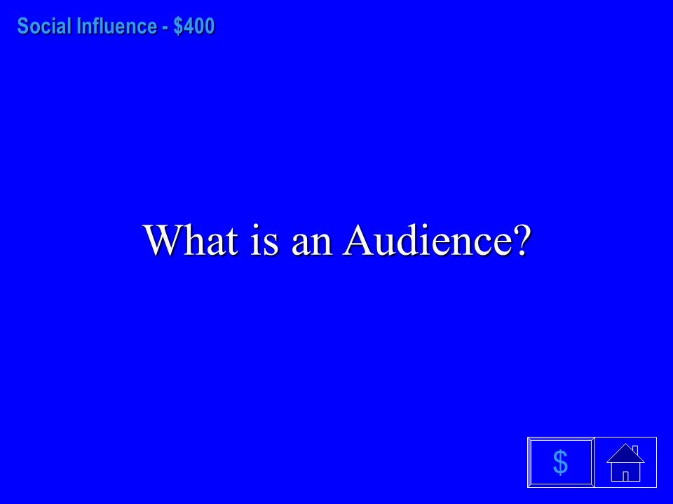 Social Influence - $300 What is Close $