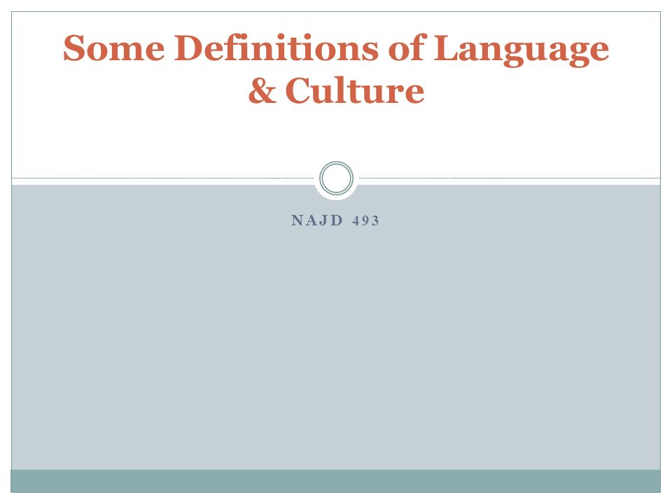 NAJD 493 Some Definitions of Language & Culture