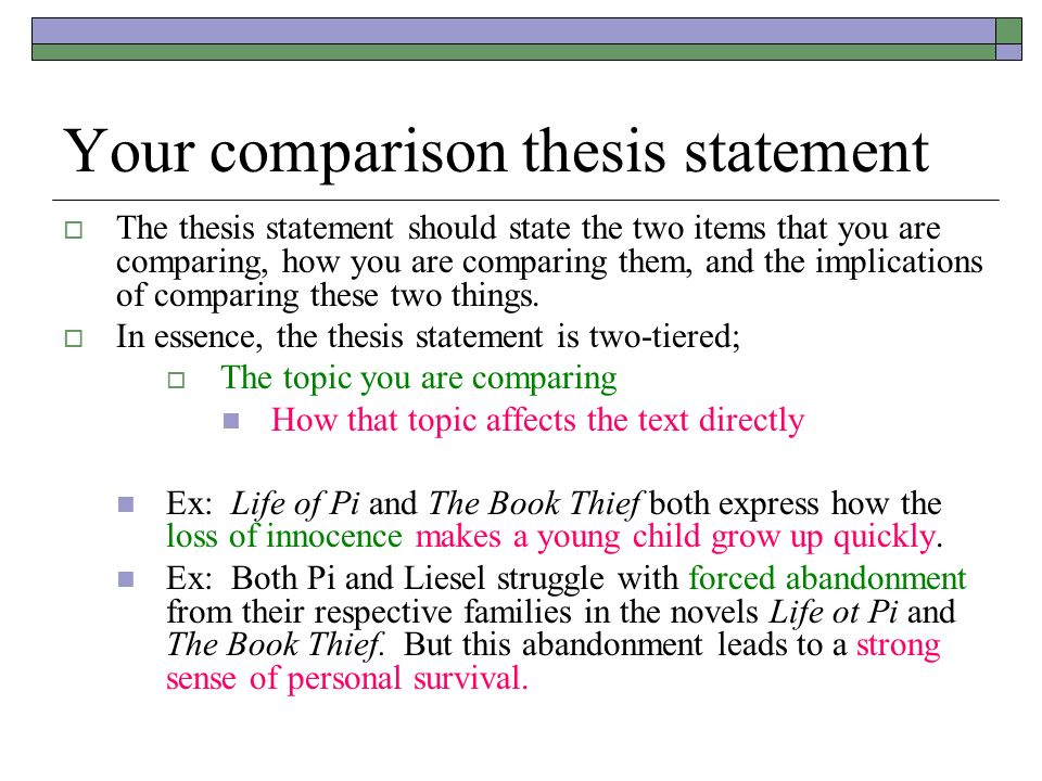 compare and contrast essay details  pages no more than  your comparison thesis statement  the thesis statement should state the two items that you are