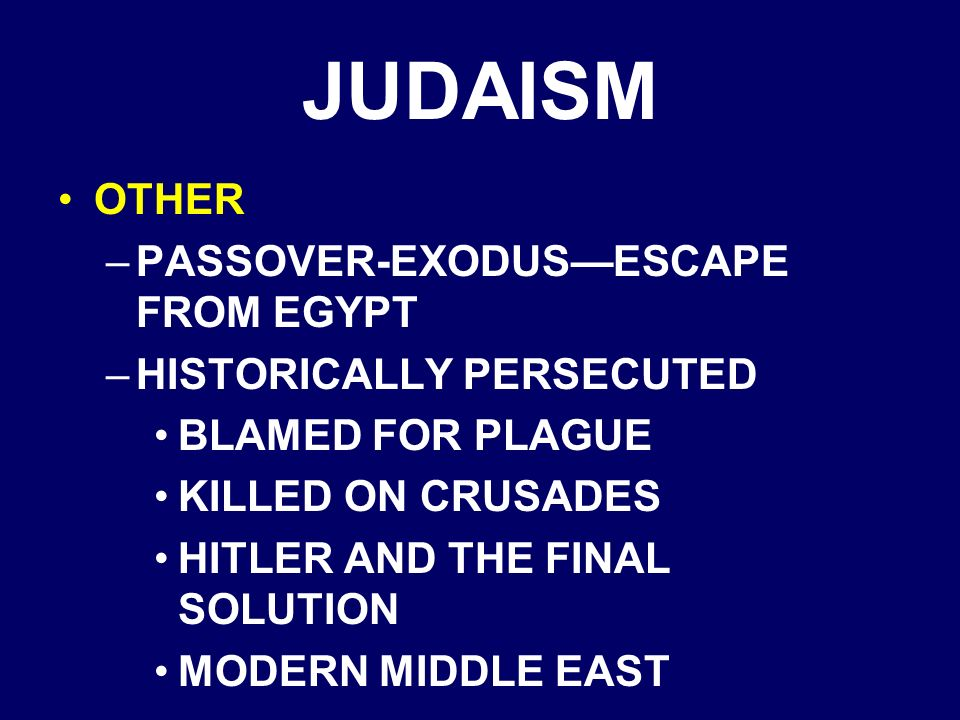 JUDAISM OTHER –PASSOVER-EXODUS—ESCAPE FROM EGYPT –HISTORICALLY PERSECUTED BLAMED FOR PLAGUE KILLED ON CRUSADES HITLER AND THE FINAL SOLUTION MODERN MIDDLE EAST