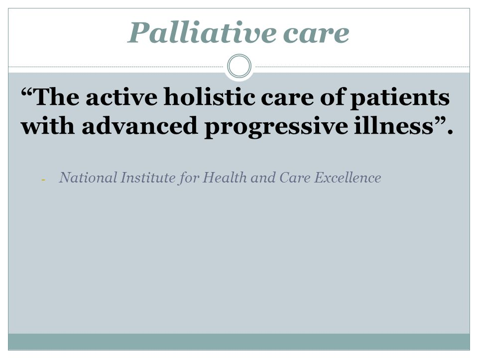 Palliative care The active holistic care of patients with advanced progressive illness .