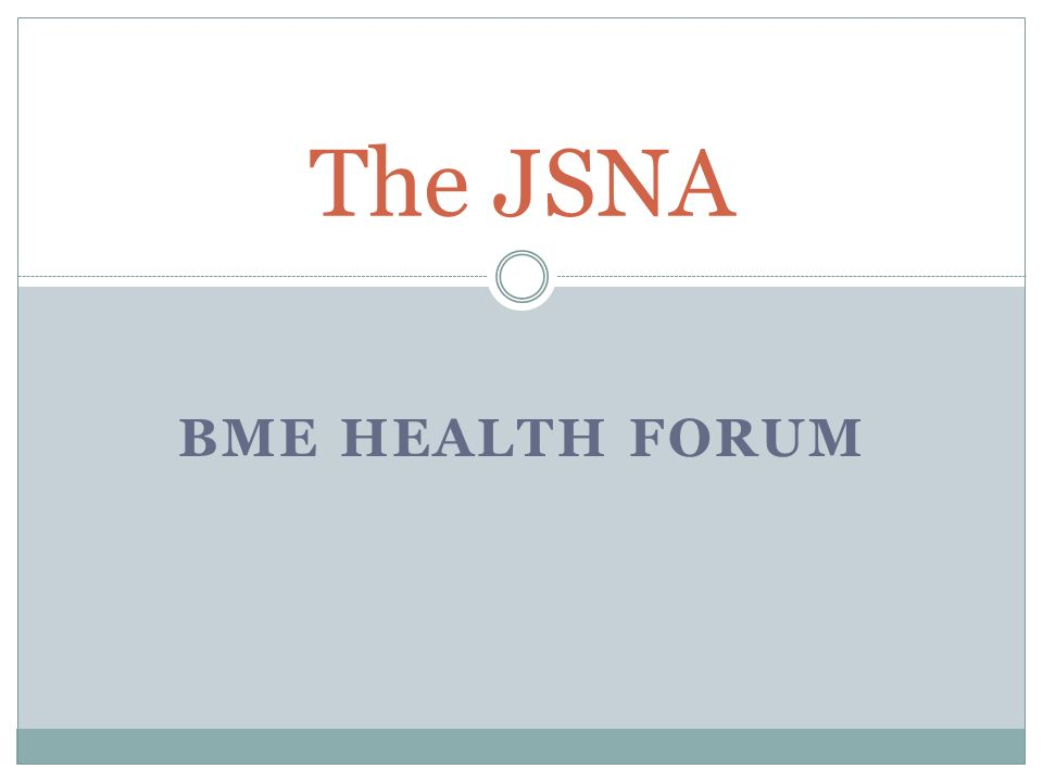 BME HEALTH FORUM The JSNA