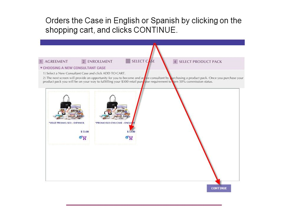 Orders the Case in English or Spanish by clicking on the shopping cart, and clicks CONTINUE.