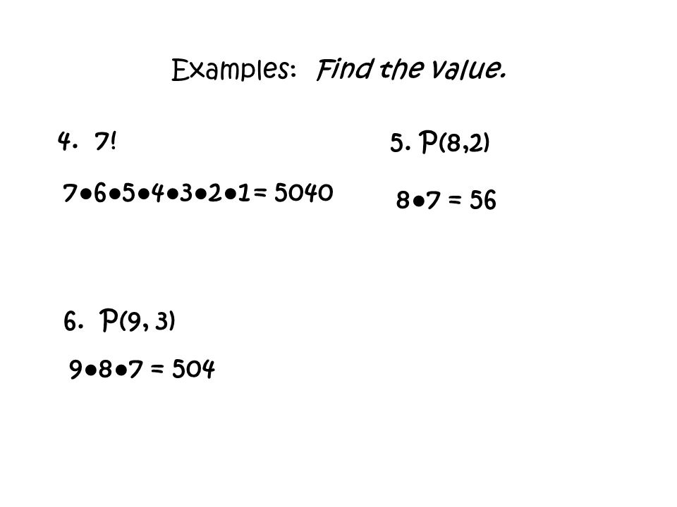 Examples: Find the value P(8,2) 6.