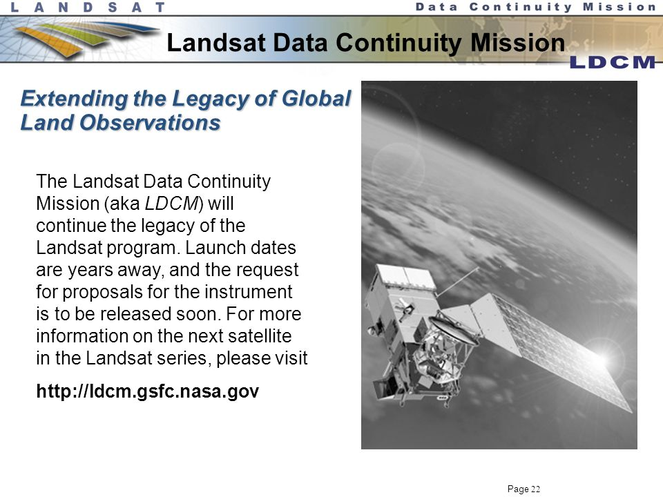 Page 21 Landsat-7 Global Acquisitions The first truly global archive