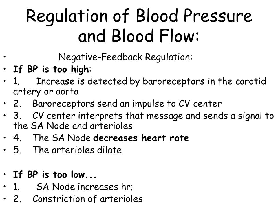 Regulation of Blood Pressure and Blood Flow: Negative-Feedback Regulation: If BP is too high: 1.