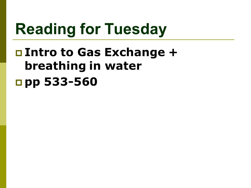 Reading for Tuesday  Intro to Gas Exchange + breathing in water  pp