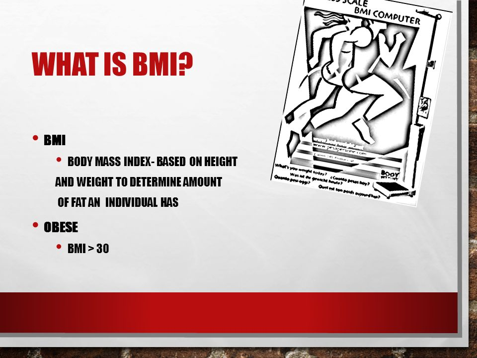 WHAT IS BMI.