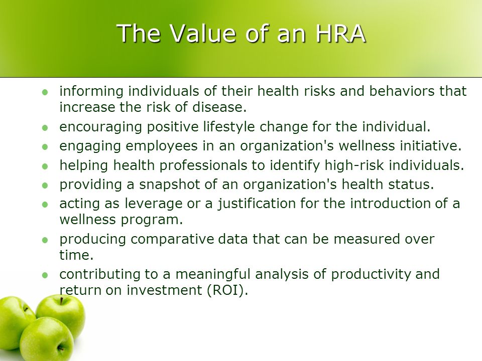 The Value of an HRA informing individuals of their health risks and behaviors that increase the risk of disease.