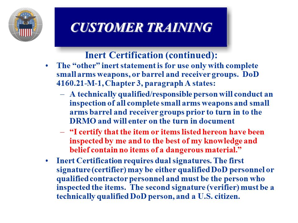 The other inert statement is for use only with complete small arms weapons, or barrel and receiver groups.
