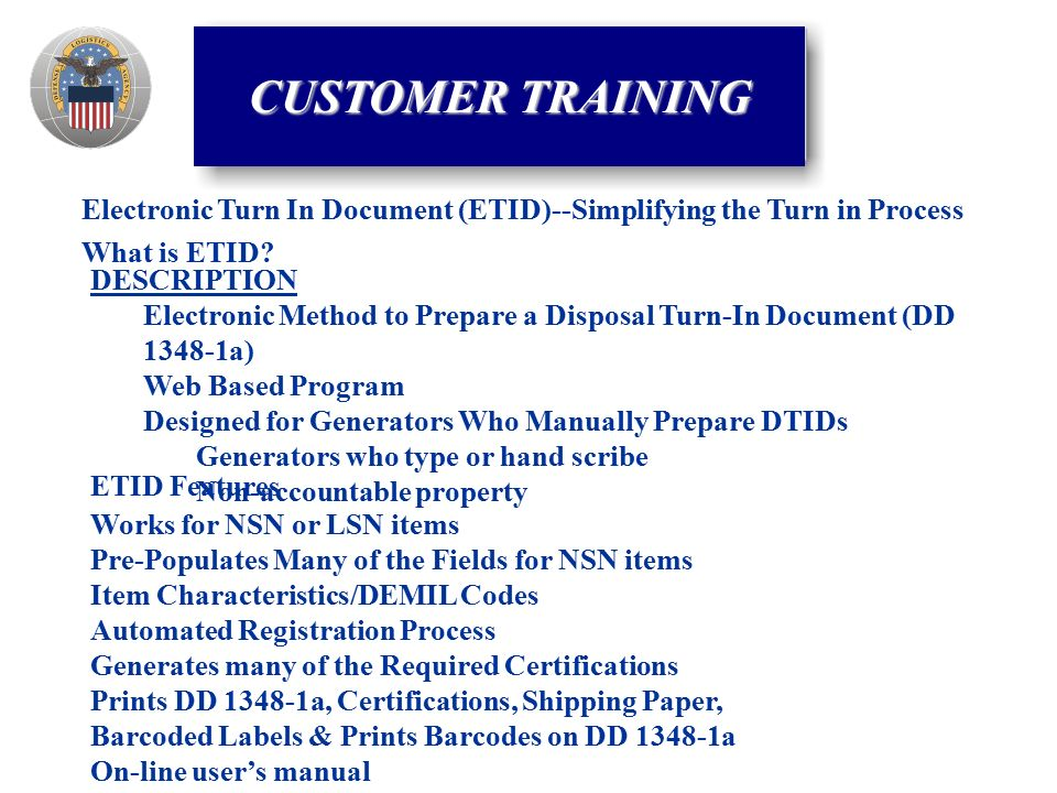 Electronic Turn In Document (ETID)--Simplifying the Turn in Process What is ETID.