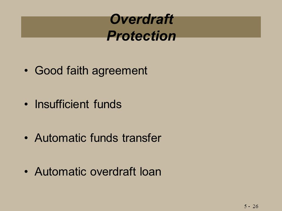Chapter 5 managing your cash objectives explain the importance of 30 overdraft protection good faith agreement insufficient funds automatic funds transfer automatic overdraft loan 5 26 platinumwayz