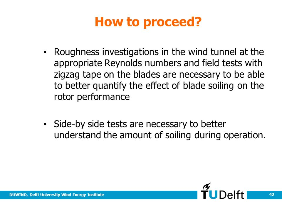 DUWIND, Delft University Wind Energy Institute 42 How to proceed.