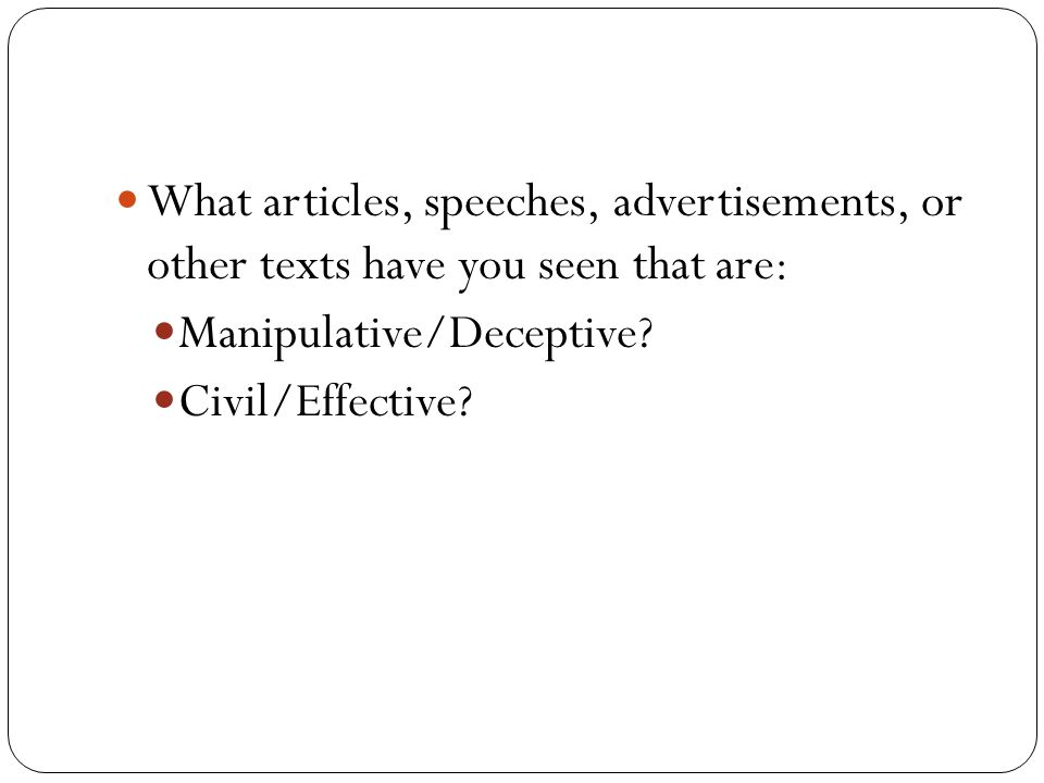 What articles, speeches, advertisements, or other texts have you seen that are: Manipulative/Deceptive.